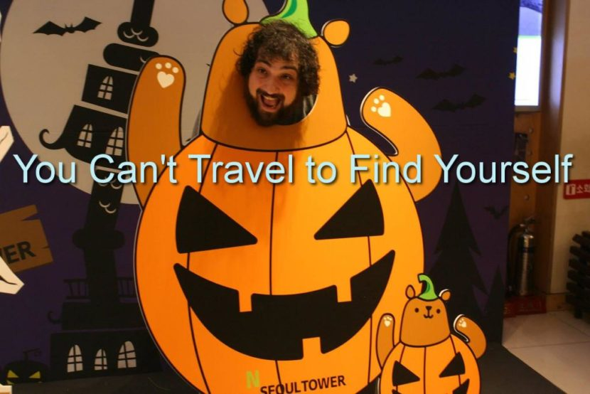 you can't travel to find yourself